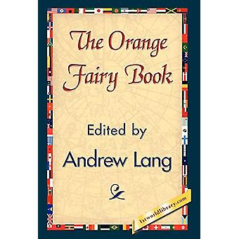 The Orange Fairy Book by Andrew Lang - 9781421838250 Book
