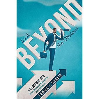 Look beyond the Obvious - A Blueprint for Transforming Managers into L