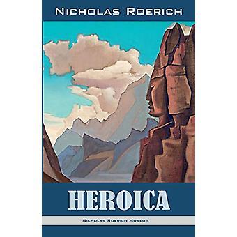 Heroica by Nicholas Roerich - 9781947016446 Book