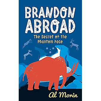 Brandon Abroad - The Secret of the Phantom Face by Al Morin - 97819130