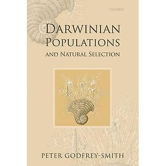 Darwinian Populations and Natural Selection by Peter Harvard University GodfreySmith