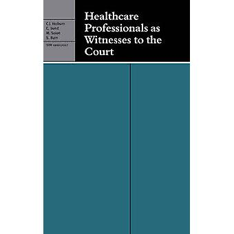 Profesionales de la salud como testigos ante el tribunal por Colin J. HolburnCatherine BondMark SolonSuzanne Burn