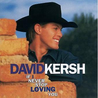 David Kersh - If I Never Stop Loving You [CD] USA import