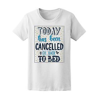 Aujourd'hui a été annulé, allez lit Tee femmes-Image de Shutterstock