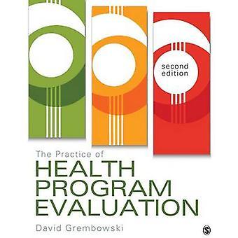 Practice of Health Program Evaluation by David Grembowski