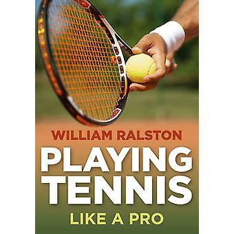 Playing Tennis by William Ralston - 9780719813306 Book