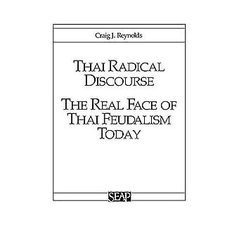 Thai Radical Discourse - The Real Face of Thai Feudalism Today by Crai
