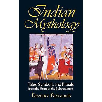Indische mythologie - Tales - symbolen en rituelen uit het hart van de S
