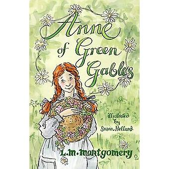 Anne of Green Gables by L. M. Montgomery - Susan Hellard - 9781847496