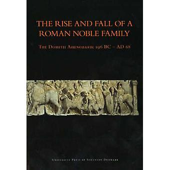 Rise and Fall of a Roman Noble Family - The Domith Ahenobarbi 196BC-AD
