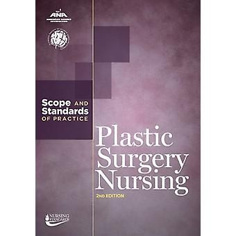 Plastic Surgery Nursing - Scope and Standards of Practice by American