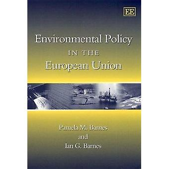 Ympäristöpolitiikkaa EU: ssa (New edition) Pamela m.
