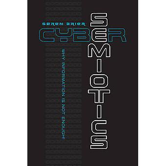 Cybersemiotics - Why Information is Not Enough by Soren Brier - 978144