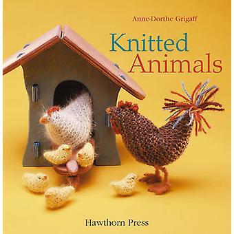 Knitted Animals by Anne-Dorthe Grigaff - Bjarni B. Jacobsen - 9781903