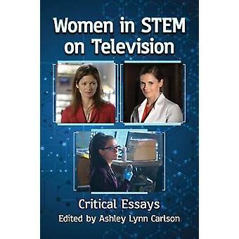 Frauen im Stamm im Fernsehen - kritische Essays von Ashley Lynn Carlson-