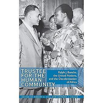 Treuhänder für die menschliche Gemeinschaft: Ralph J. Bunche, den Vereinten Nationen und die Entkolonialisierung Afrikas