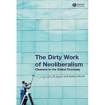 Schmutzige Arbeit des Neoliberalismus