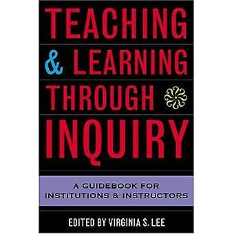 Teaching and Learning Through enquête: un guide pour les Institutions et les instructeurs