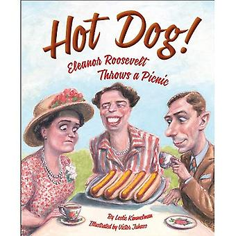 Hot Dog! Eleanor Roosevelt Throws a Picnic