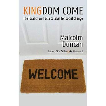 Kingdom Come: The Local Church as a Catalyst for Social Change