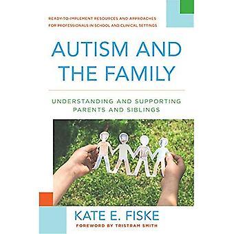 Autism och familjen: förstå och stödja föräldrar och syskon