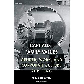 Kapitalistischen Familienwerte: Geschlecht, Arbeit und Unternehmenskultur bei Boeing