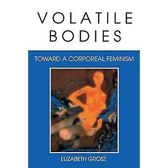 Flüchtige Körper in Richtung einer körperlichen Feminismus von Grosz & Elizabeth