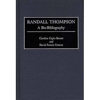 Randall Thompson A BioBibliography by Benser & Caroline Cepin