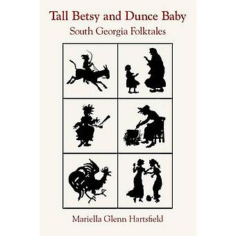Høje Betsy og tumpe Baby Sydgeorgien folkeeventyr af Hartsfield & Mariella Glenn
