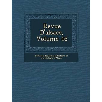 Revue DAlsace Volume 46 by F. D. Ration Des Soci T. S. DHistoi