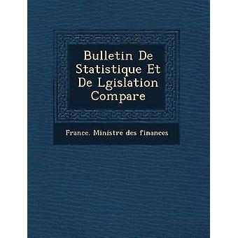 Bulletin de Statistique Et de L Gislation Compar E av Frankrike utför Re Des Finances