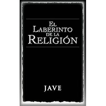 El Laberinto de La Religion by Jave