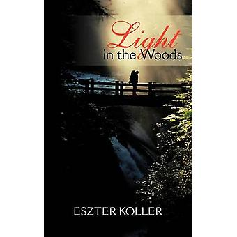 Light in the Woods by Koller & Eszter