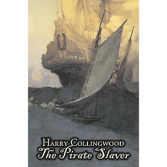 Die Piraten Sklavenhändler von Harry Collingwood Fiction Action-Adventure von Collingwood & Harry