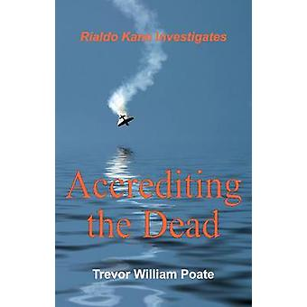 Accrediting the Dead by Poate & Trevor William