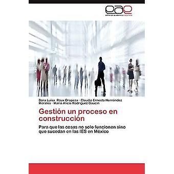 Gestion Un Proceso En Construccion de Roux Oropeza & Dora Luisa