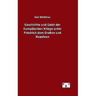 史とガイスト der Europischen Kriege ウンター ・ フリードリヒ ・ dem Groen und ブライプ トロイ ・ カールによってナポレオン