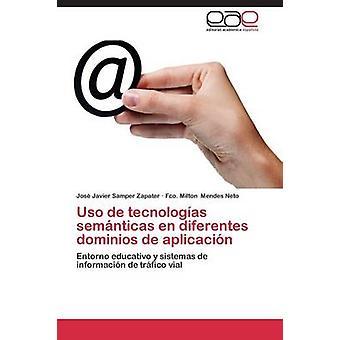 De USO Tecnologias Semanticas En Diferentes Dominios de Aplicacion di Samper Zapater Jose Javier