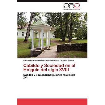 Cabildo y Sociedad Fi El Holguin del Siglo XVIII jäseneltä Abreu Pupo & Alexander
