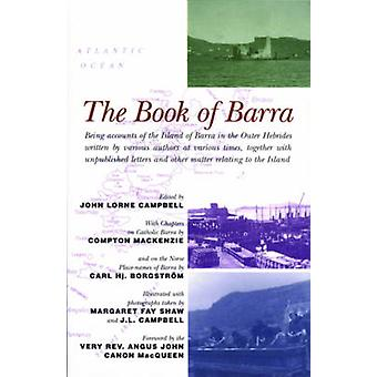 The Book of Barra - Being Accounts of the Island of Barra in the Outer