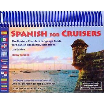 Spanish for Cruisers - The Boater's Complete Language Guide for Spanis