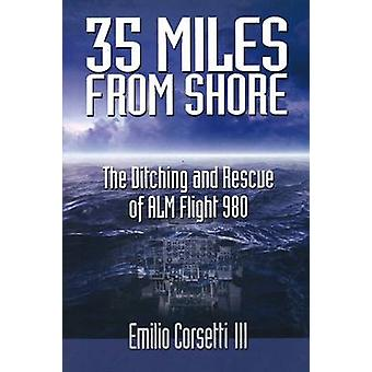 35 Miles from Shore - The Ditching and Rescue of ALM Flight 980 by Emi