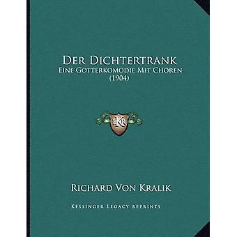 Der Dichtertrank - Eine Gotterkomodie Mit Choren (1904) by Richard Von