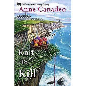 Knit To Kill by Anne Canadeo - 9781496708618 Book