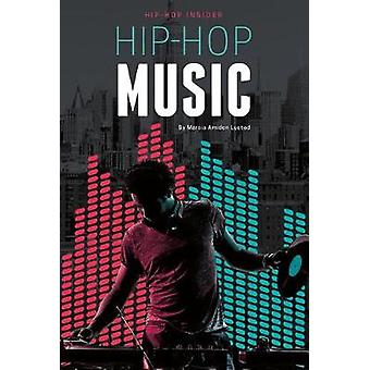 Hip-Hop Music by Marcia Amidon Lusted - 9781532110306 Book