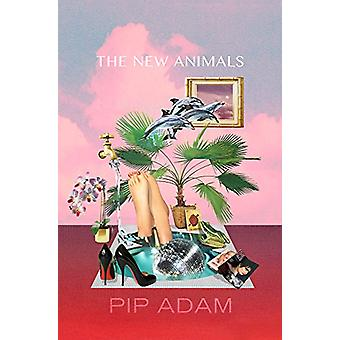 The New Animals by Pip Adam - 9781776561162 Book