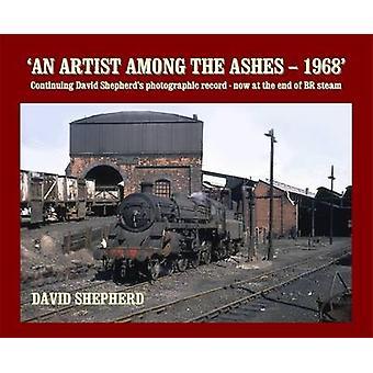 An Artist Among the Ashes - Part 2 by David Shephard - 9781909328013 B