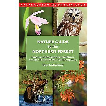 Nature Guide to the Northern Forest - Exploring the Ecology of the For