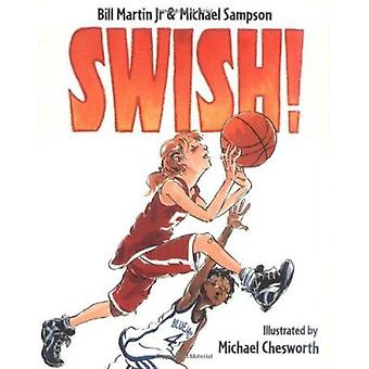 Swish! by Martin - Bill/ Sampson - Michael/ Chesworth - Michael (ILT)