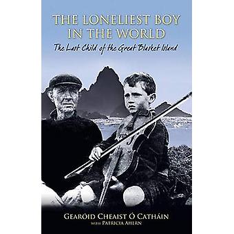 The Loneliest Boy in the World - The Last Child of the Great Blasket b